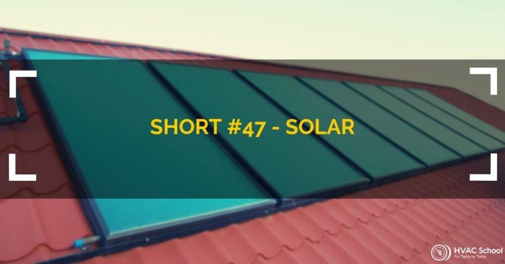 Short #47 - Solar (Podcast) - HVAC School